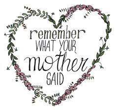 *remember what your mother said* Illustration und Typographie loretta cosima Sayings, Illustration, Paper Mill, Nice Asses, Lyrics, Illustrations, Quotations, Idioms, Quote