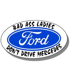 "SMALL ""BAD ASS LADIES DON'T DRIVE MERCEDES"" FORD STICKER for FORD TRUCKS, 4X4'S #SIGNRAVENGRAPHICS"
