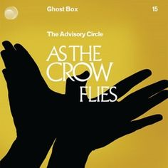 The Advisory Circle - as The Crow Flies great music Electric Lemonade, Crow Flying, Ghost Box, Bristol University, Ghost House, Music Sites, Song One, Best Albums, Folk Music
