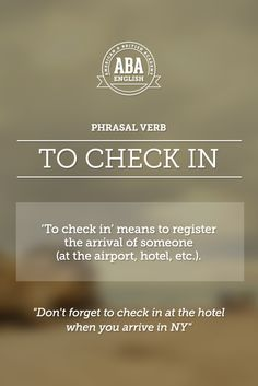 "New English #Phrasal #Verb: ""To check in"" means to register the arrival of someone (at the airport, hotel, etc.). #esl"