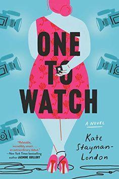 One to Watch: A Novel - Kindle edition by Stayman-London, Kate. Literature & Fiction Kindle eBooks @ Amazon.com.