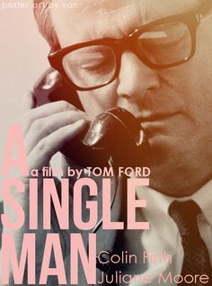 A Single Man (2009) Director: Tom Ford Colin Firth, Julianne Moore, Matthew Goode, Nicholas Hoult, Lee Pace, Ginnifer Goodwin, Jon Kortajarena Definitelymy favorite Colin Firth performance. You're watching a beautiful piece of art come to life. Heartbreaking.