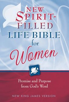 Hayford: New Spirit-Filled Life Bible for Women, NKJV: Promise and Purpose from God's Word