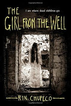 The Girl from the Well by Rin Chupeco: perfect for your teen horror buff.