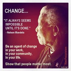 Nelson Mandela Change Quotes, Quotes To Live By, Faith Quotes, Life Quotes, Nelson Mandela Quotes, Motivational Quotes, Inspirational Quotes, Agent Of Change, Say That Again