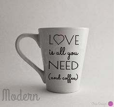 Love is all you need (and coffee) mug. Great gift for the coffee lover for Valentines Day! by Chai Design www.mychaidesigns.com