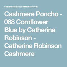Cashmere Poncho - 088 Cornflower Blue by Catherine Robinson - Catherine Robinson Cashmere