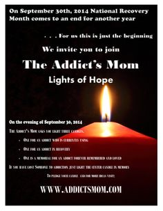 The Addict's Mom Lights of Hope, an international event held annually in conjunction with SAMSHA on September Join us Brain Diseases, Grieving Mother, Kentucky, Finding Yourself, Addiction, Recovery, 30th, Mom, September