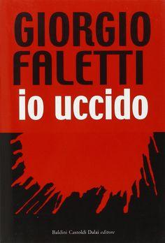 Io uccido by Giorgio faletti (2002)
