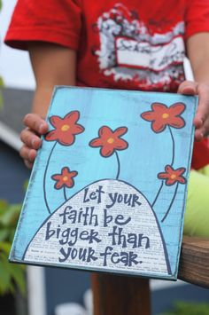 Let your faith be bigger than your fear handmade card- make into painted plank of wood for wall hanging instead.