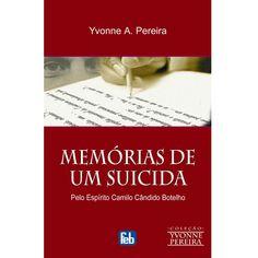 Livro - Yvonne Pereira - Memórias de um Suicida - Espiritismo no Pontofrio.com