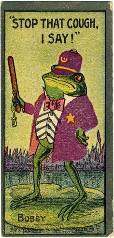 """""""Stop That Cough I Say!"""" Bobby trade card, published by Frog In Your Throat Co., United States, 1900-10, artist unknown."""