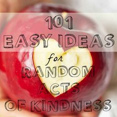 101 easy ideas for random acts of kindness!! ^___^