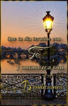 Cristo te AMA: Que tu día termine con FE y amanezca con Bendicion...