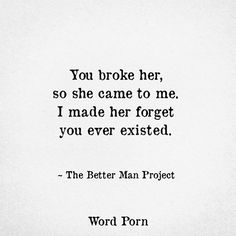 "Bill Phillips ""The Better Man Project"" - You broke her, so she came to me. I made her forget you ever existed"
