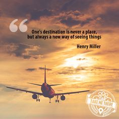 """""""One's destination is never a place, but always a new way of seeing things. - Henry Miller"""