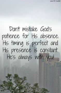 His timing is perfect.........