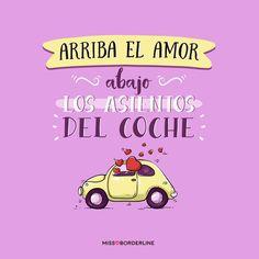 Arriba el amor. Abajo los asientos del coche. #love #amor #frases #graciosas #divertidas #risas