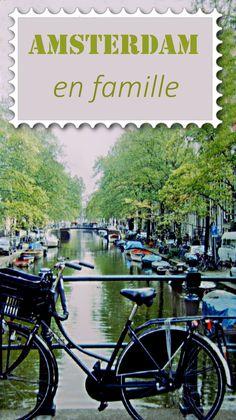 Un guide pratique pour visiter Amsterdam en famille! Toutes les infos des visites, déplacements logements...