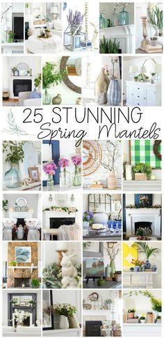 25 Stunning Spring Mantels and Spring Vignettes!