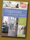 Organize for a fresh start: embrace your next chapter in life. My book is about organizing, but in the context of major life changes we go through.