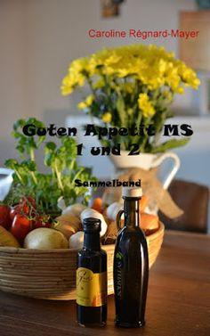 'Guten Appetit MS 1 und 2 - Sammelband' - Caroline Régnard-Mayer - Ratgeber - Ausgewählte Rezepte für ernährungsbewusste Feinschmecker mit und ohne Multiple Sklerose.