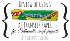Does Press 'N Seal as Vinyl Transfer Tape Really Work? (Silhouette Tutorial & Review)