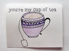you're my cup of tea notecard