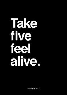 Poster - Take five feel alive www.studio-hoeked.nl
