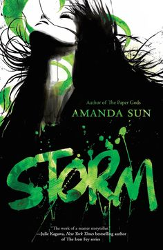 Storm by Amanda Sun   Series: The Paper Gods (Book 4) Paperback: 384 pages Publisher: Harlequin Teen (June 30, 2015)