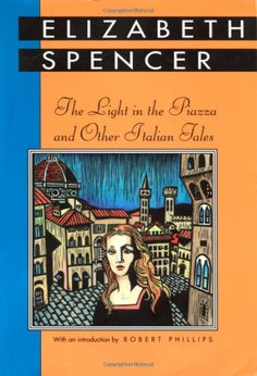 The Light in the Piazza and Other Italian Tales, Florence, Elizabeth Spencer, 1950s.