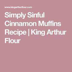 Simply Sinful Cinnamon Muffins Recipe | King Arthur Flour