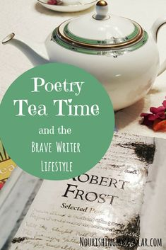 Poetry Tea Time and the Brave Writer Lifestyle ~ Nourishing My Scholar Poetry Activities, Educational Activities, Learning Activities, Poetry Books For Kids, Poetry Lessons, Teaching Poetry, Fun Learning, Early Learning, Tea Party