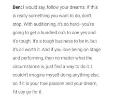 Ben Tyler Cook being his regular perfect and inspirational self: regarding show business and following your dreams