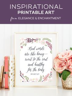 Weekly dose of free printable inspiration from Elegance and Enchantment! // Kind words are like honey— sweet to the soul and healing for the body.- Proverbs 16:24 // Simply print, trim and frame this patriotic quote for an easy, last minute gift or use it to update the artwork in your home, church, classroom or office.