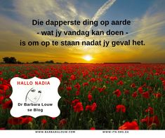 Hallo Nadia is an Afrikaans blog by Dr Barbara Louw to encourage people to hold on to hope. Nadia literally means 'hope'.   #DrBarbaraLouw #InterTraumaNexus #Trauma #Wellness4Wholeness #Counselling #Afrikaans #AquillaWellnessSolutions #AquillaTraining Message Of Hope, Afrikaans, Counselling, Trauma, Helping People, Health And Wellness, Encouragement, Author, Messages