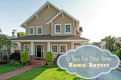 Six Tips for First Time Home Buyers http://blog.homes.com/2013/06/6-tips-for-first-time-home-buyers/