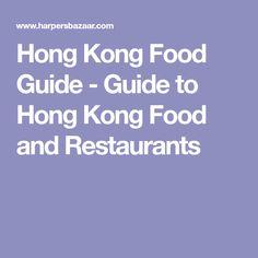 Hong Kong Food Guide - Guide to Hong Kong Food and Restaurants