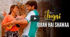 Check out the latest song 'Joban Hai Shawaa' from the movie #Jugni featuring #SugandhaGarg & #SiddhanthBehl