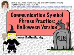 Many students who use aac or have limited language need more practice with creating phrases with their communication symbols than they get during the day.  My Communication Symbol Phrase Practice sets provide lots of good practice and reinforcement. This set is for Halloween, for a little fun. $ http://www.teacherspayteachers.com/Product/Communication-Symbol-Phrases-Sentences-Practice-for-Halloween-1503412