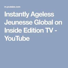 Instantly Ageless Jeunesse Global on Inside Edition TV - YouTube