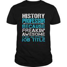 HISTORY PROFESSOR T-Shirts, Hoodies. SHOPPING NOW ==► https://www.sunfrog.com/LifeStyle/HISTORY-PROFESSOR-109877948-Black-Guys.html?id=41382