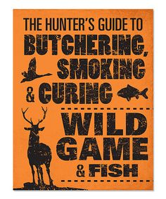 The Hunter's Guide to Butchering, Smoking & Curing Cookbook #zulily #zulilyfinds