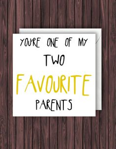 Favourite Parents. Funny Mothers Day Card. Funny Fathers Day Card. Funny Birthday Card. Funny Greetings Card. Funny Card.