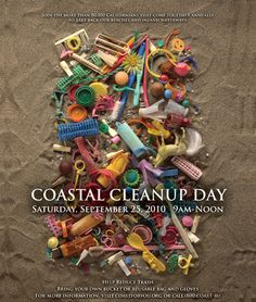 Poster for Coastal Vleanip Day, featuring collages of debris from Kehoe Beach in Point Reyes. Created by aristis Richard Lang and Judith Selby Lang. Beach Pollution, California Love, Us Beaches, Reusable Bags, Clean Up, Coastal, Recycling, Create, Collages