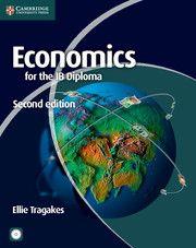 A comprehensive new edition of Economics for the IB Diploma. Cambridge University Press