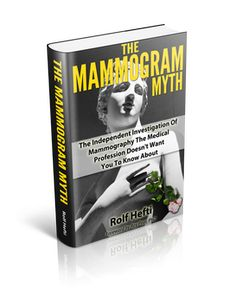 Learn about the mammogram myth, risks of mammography, radiation side effects, x rays, breast examinations, breast cancer symptoms and overdiagnosis, if mammograms cause cancer and cause breast cancer.