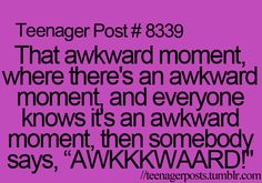 This is me in this situation: awkward silence * clap clap clapclapclap oh wait no. Ok then. Sooooooooo.