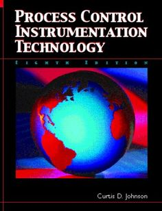 Process Control Instrumentation Technology (8th Edition) / Curtis D. Johnson  http://www.ebooknetworking.net/books_detail-0131194577.html  #books