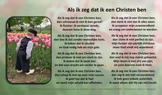 www.whenisayiamachristian.com  Dutch Translation Social Media Site, Christianity, Poems, Author, Faith, Sayings, Dutch, Lyrics, Dutch People